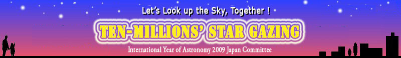 Look up the Sky! : Ten-millions' Star Gazing